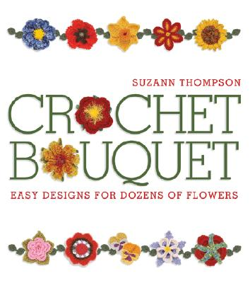 Crochet Bouquet By Thompson, Suzann
